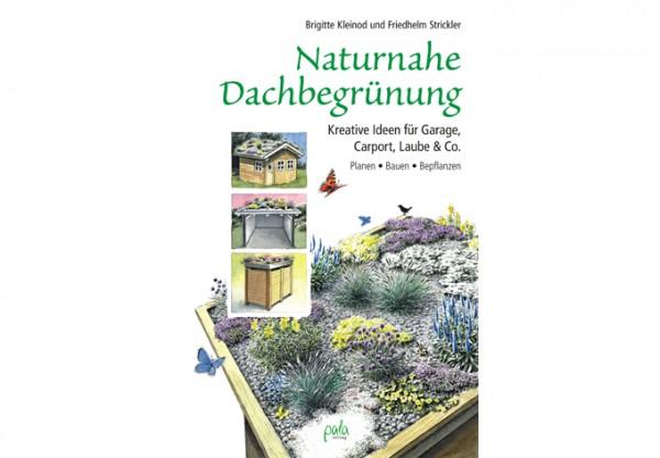 Naturnahe Dachbegrünung - Kreative Ideen
