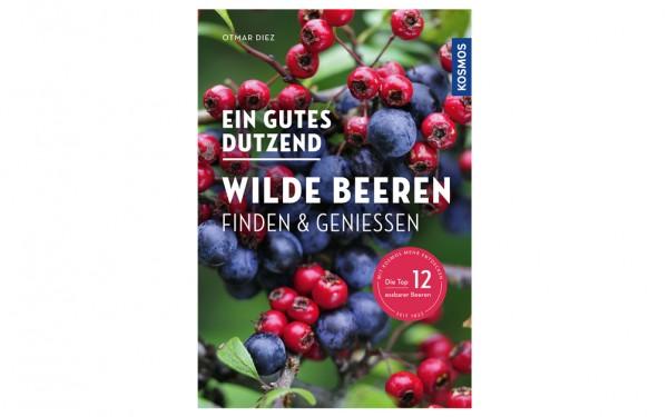 Ein gutes Dutzend wilde Beeren - Finden & Genießen