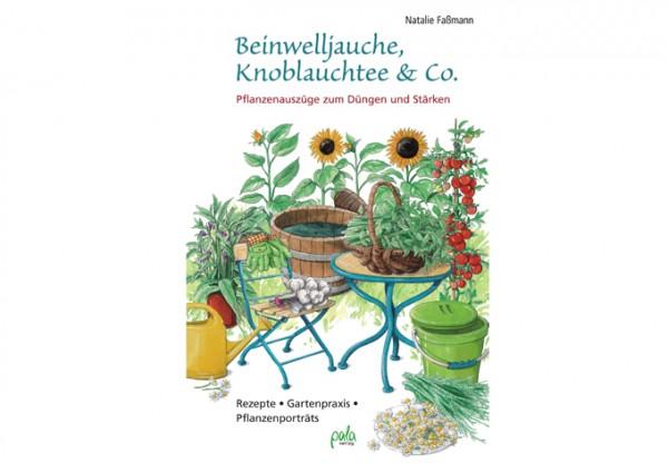 Beinwelljauche, Knoblauchtee & Co.