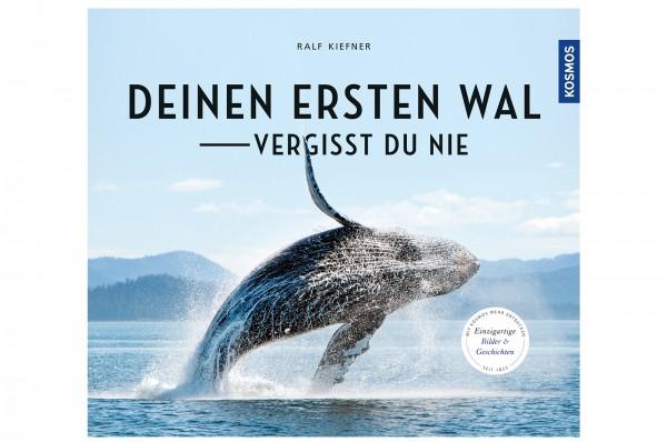 Deinen ersten Wal vergisst Du nie...