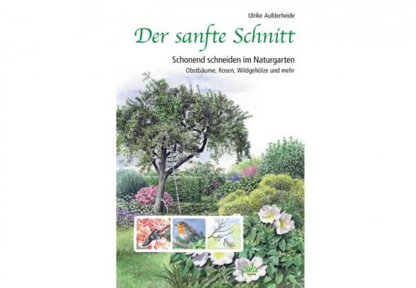 Der sanfte Schnitt - Schonend schneiden im Naturgarten
