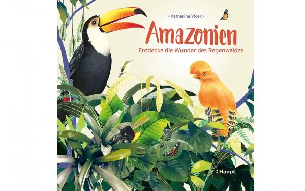 Amazonien - Entdecke die Wunder des Regenwaldes