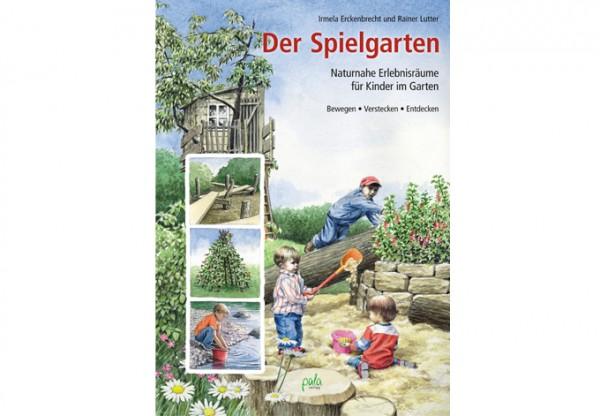 Der Spielgarten - Naturnahe Erlebnisräume für Kinder