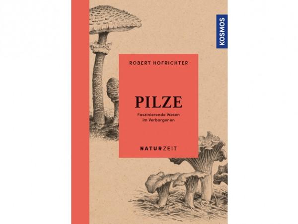 Naturzeit Pilze - Faszinierende Wesen im Verborgenen
