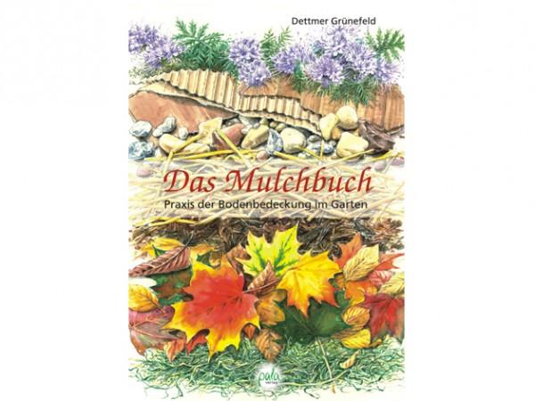 Das Mulchbuch - Praxis der Bodenbedeckung im Garten