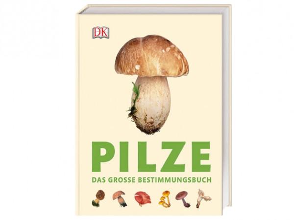 Pilze - Das große Bestimmungsbuch