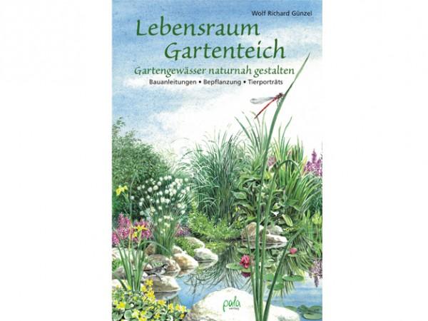 Lebensraum Gartenteich - Gartengewässer naturnah gestalten