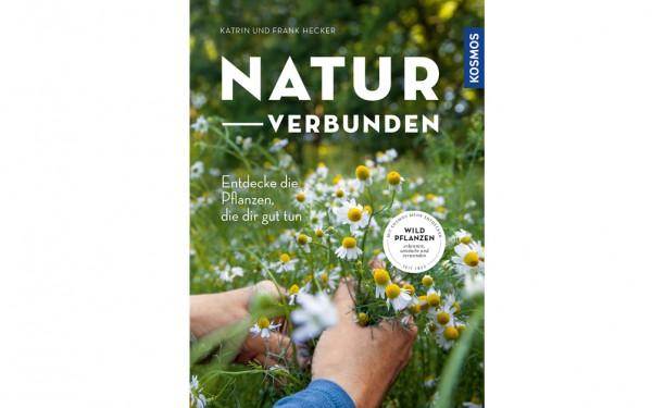 naturverbunden - Entdecke die Pflanzen, die dir gut tun