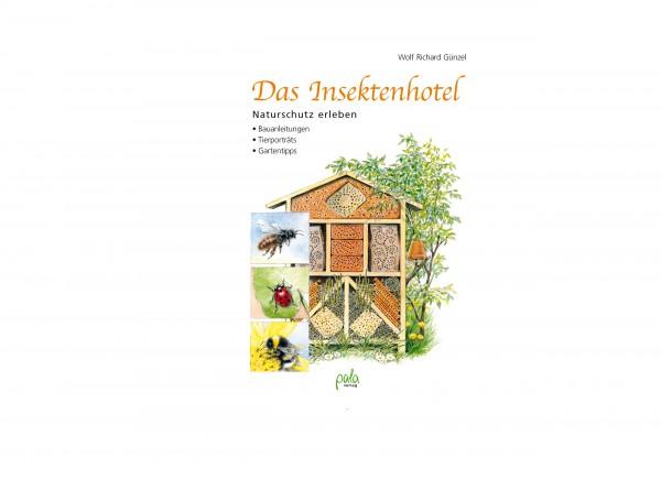 Das Insektenhotel . Bauanleitungen - Tierporträts - Gartentipps