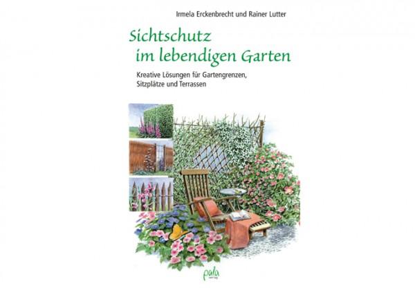 Sichtschutz im lebendigen Garten - Kreative Lösungen