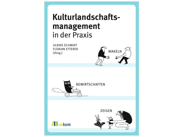Kulturlandschaftsmanagement in der Praxis