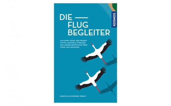 Die Flugbegleiter - Reportagen über Vögel und Menschen