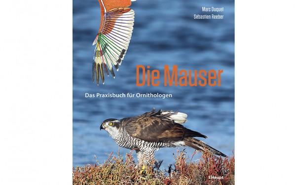 Die Mauser - Das Praxisbuch für Ornithologen