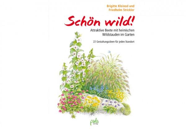 Schön wild! - Beete mit heimischen Wildstauden