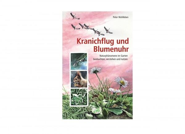 Kranichflug und Blumenuhr von Peter Wohlleben