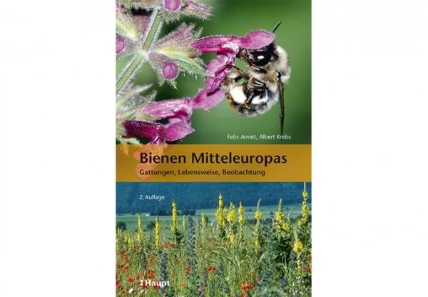 Bienen Mitteleuropas - Gattungen, Lebensweise, Beobachtung