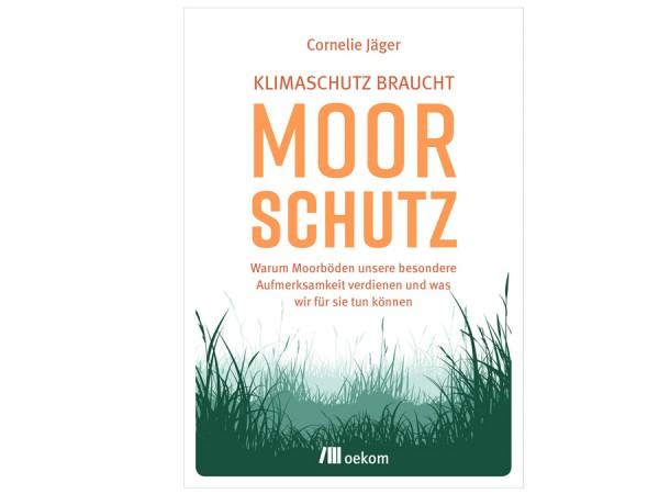 Klimaschutz braucht Moorschutz