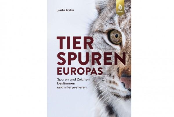 Tierspuren Europas - Joscha Grolms