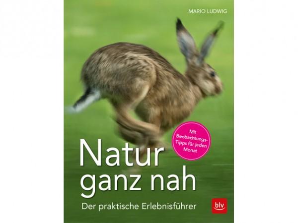 Natur ganz nah - Der praktische Erlebnisführer