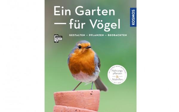 Ein Garten für Vögel - Gestalten - Pflanzen - Beobachten