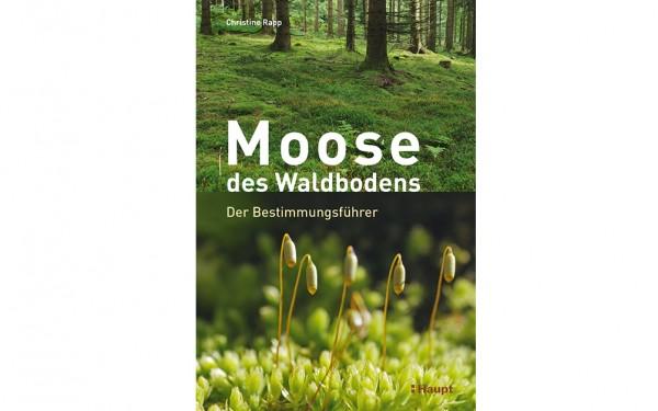 Moose des Waldbodens - Der Bestimmungsführer